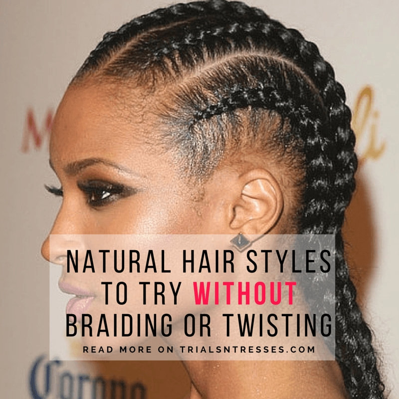 Best natural hair styles to try without braiding or twisting Braiding Style With Natural Hair Inspirations