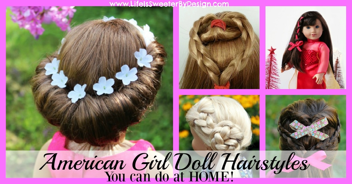 Cozy american girl doll hairstyles round up life is sweeter Fun And Easy Hairstyles For American Girl Dolls Designs