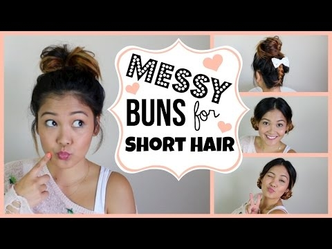 Stylish messy buns for short hair youtube Cute Messy Hairstyle For Short Hair Choices