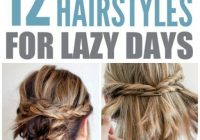 12 super easy hairstyles for lazy days super easy Picture Day Hairstyles For Short Hair Ideas