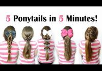 5 ponytails in 5 minutes quick and easy ponytail Cute Ponytails For Short Hair For School Inspirations