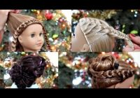 american girl doll holiday hairstyles 2017 Cool Hairstyles For American Girl Dolls Designs