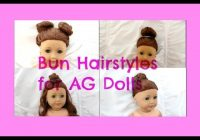 Awesome cute easy bun hairstyles for ag dolls Cool Easy Hairstyles For American Girl Dolls Designs