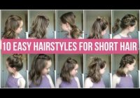 Best 10 easy hairstyles for short hair quick and simple hairstyles for school Cute Easy Hairstyles For Short Hair For School Choices