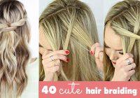Elegant 40 of the best cute hair braiding tutorials diy projects Cute Braid Long Hair Ideas